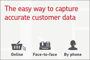 The easy way to capture accurate customer data. Try AddressNow